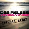 "CD SINGLE & SINGLE DIGITAL ""Voyage, Voyage (Esteban Remix)"" (DESIRELESS FEAT. DJ ESTEBAN)"