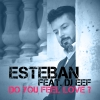 "SINGLE DIGITAL ""Do You Feel Love ?"" (ESTEBAN FEAT. DJ EEF)"