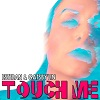 "SINGLE DIGITAL ""Touch Me"" (ESTEBAN & GATSBY'LIN)"